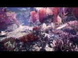 Новый геймплейный трейлер Кораллового нагорья в игре Monster Hunter: World!