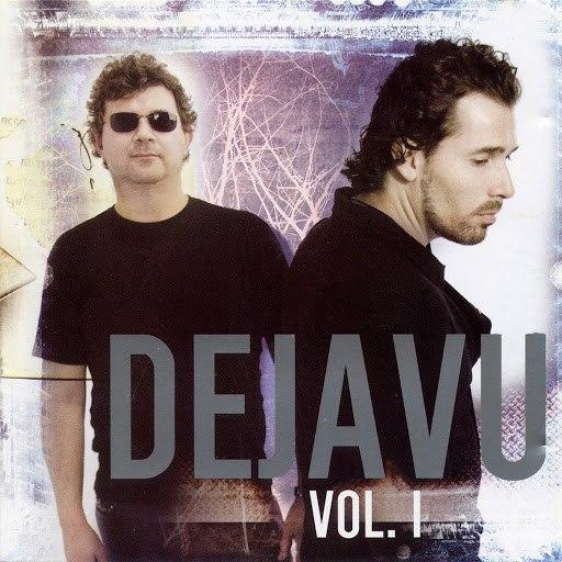 Dejavu альбом Dejavu, Vol. I