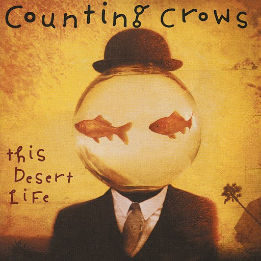 Counting Crows альбом This Desert Life