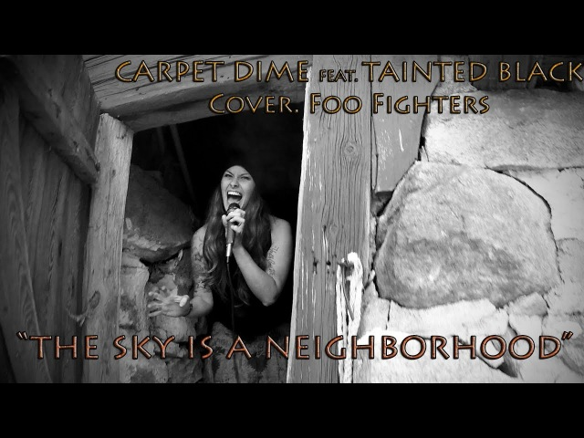 Carpet Dime Feat. Tainted Black - The sky is a neighborhood (Covering Foo Fighters)