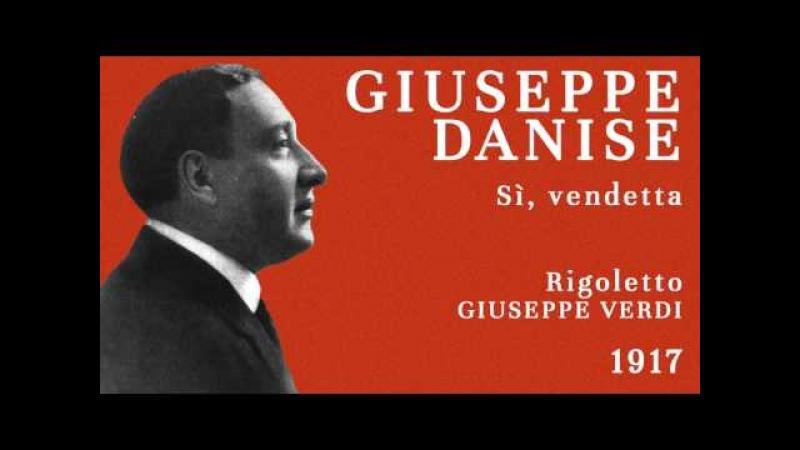 Giuseppe Danise - Sì, vendetta (Rigoletto) - 1917 [w/ Ayres Borghi-Zerni]
