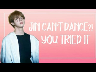 YOU TRIED IT: JIN (BTS) CANT DANCE/WORST DANCER