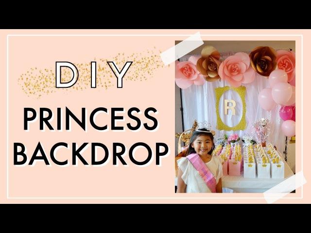 DIY Princess Backdrop | Princess Party Ideas