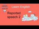 Reported speech 2
