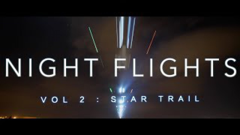 Night Flights Vol.2: Star Trail