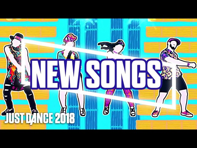 Just Dance 2018: Official Songlist | September update new songs