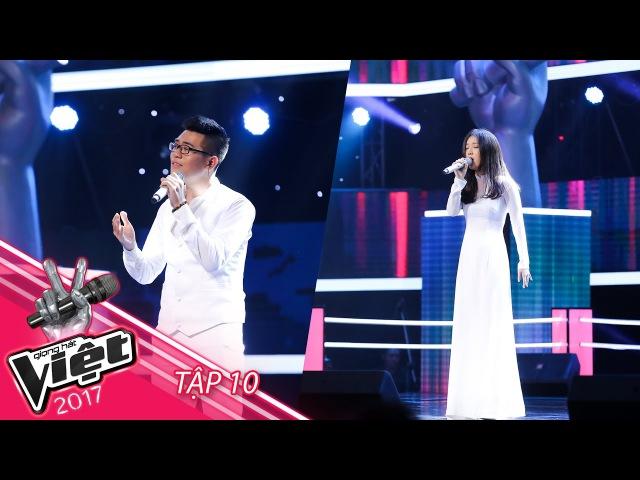 Anh Đạt Han Sara | Tập 10 Vòng Đo Ván | The Voice - Giọng Hát Việt 2017