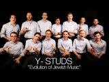Y-Studs - Evolution of Jewish Music Эволюция еврейской музыки