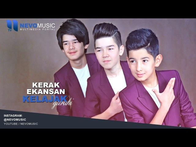Kelajak guruhi Kerak ekansan Келажак гурухи Керак экансан music version