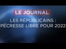 Les Républicains : Pécresse libre pour 2022 - Journal du Vendredi 15 Décembre 2017