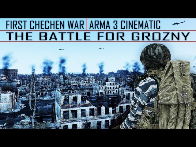 ARMA3 | FIRST CHECHEN WAR | THE BATTLE FOR GROZNY | CINEMATIC [1440p60 Quality]