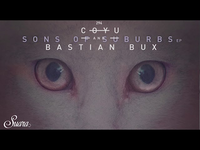 Coyu Bastian Bux - Suburbia (Original Mix) [Suara]