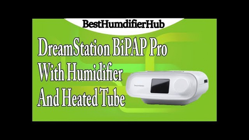 DreamStation BiPAP Pro with humidifier and heated tube Review
