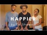 Happier - Ed Sheeran (King's Harmony cover)