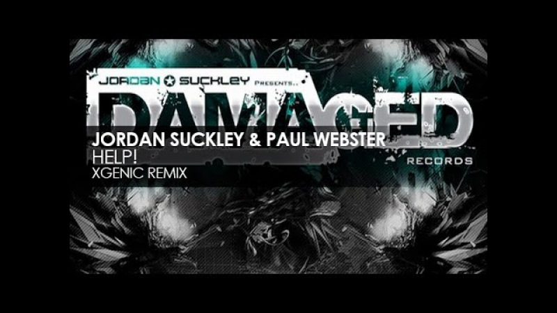 Jordan Suckley Paul Webster - Help! (XGenic Remix)