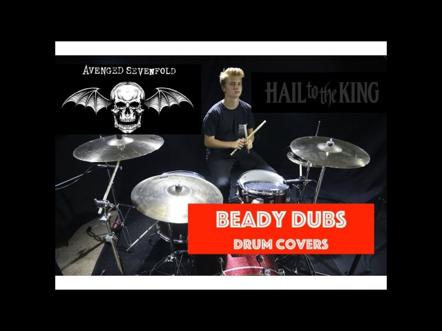 Beady Dubs - Avenged Sevenfold - Hail to the King (Drum Cover)