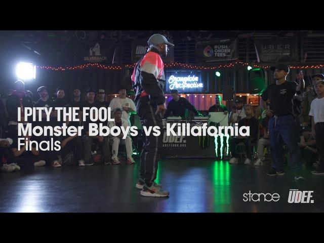 Monster Bboys vs Killafornia (finals) ▶︎ .stance x UDEFtour.org◀︎ I Pity the Fool!