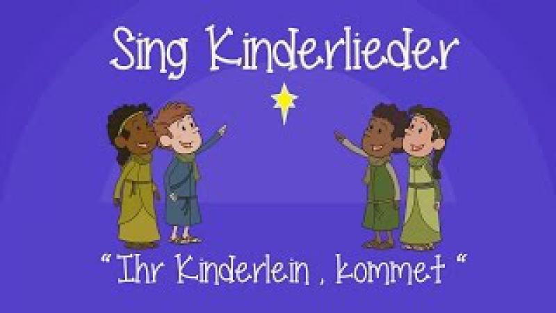 Ihr Kinderlein kommet Weihnachtslieder zum Mitsingen Sing Kinderlieder