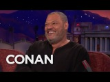 Laurence Fishburne People Think Im Morpheus  - CONAN on TBS