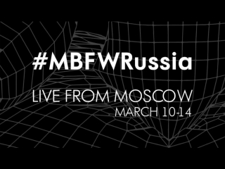 Live: Mercedes-Benz Fashion Week Russia