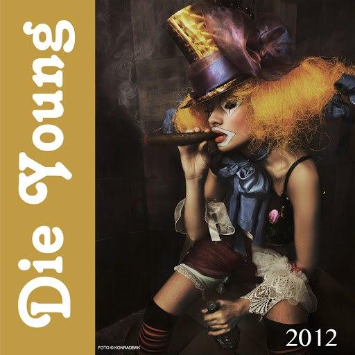 2012 альбом Die Young (Radio Version)