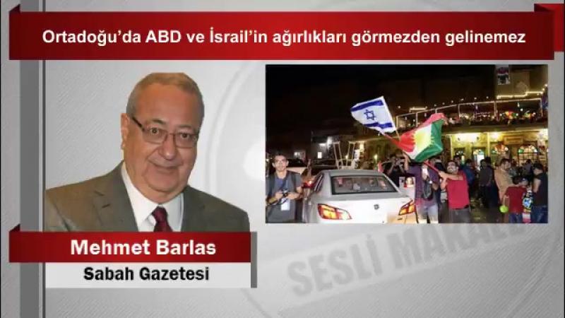 Mehmet Barlas Ortadoğu'da ABD ve İsrail'in ağırlıkları gö