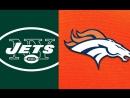 Week 14 / 10.12.2017 / New York Jets @ Denver Broncos