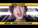 The Evolution of Denis Stoff