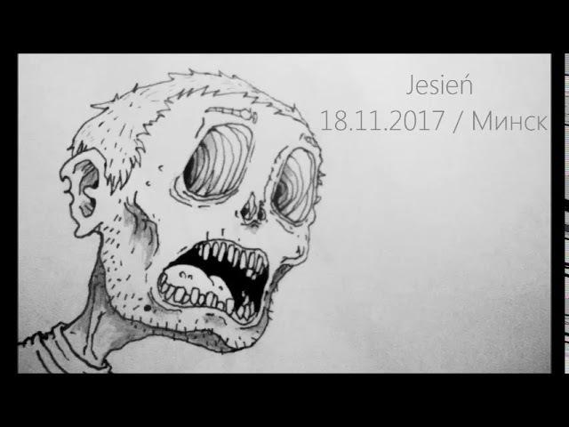 Jesień / 18 11 2017 / live in Minsk / XYZ 2