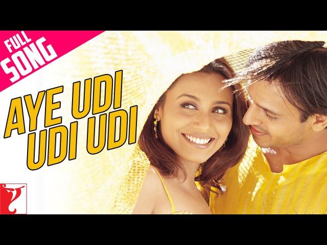 Aye Udi Udi Udi Full Song Saathiya Vivek Oberoi Rani Mukerji Adnan Sami A R Rahman