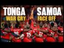 TONGA VS SAMOA 2017 WAR CRY FACE OFF GOOSEBUMPS