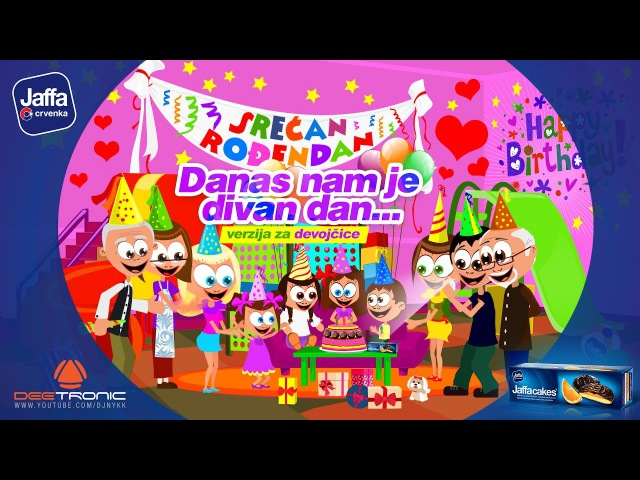 Danas nam je Divan Dan (Srecan Rodjendan ZA DEVOJCICE) - Happy Birthday To You (GIRLS)