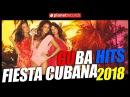 CUBA HITS 2018 🇨🇺 FIESTA CUBANA 2018 🎉🎉 118 Hour MEGA MIX ► LA MUSICA PARA TU FIESTA!