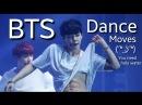 BTS Dance Moves That Make ARMYs Go Crazy