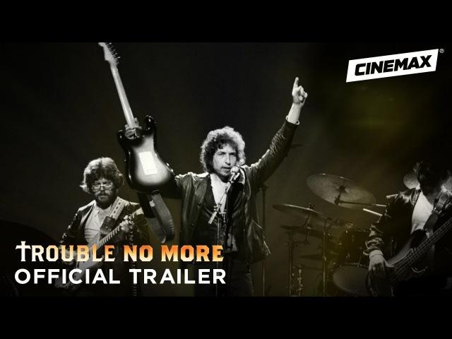 Долой скорбь (2017) Trouble No More | Cinemax