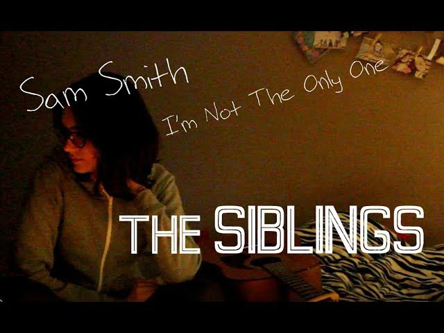 The SIBLINGS - I'm Not The Only One (cover)