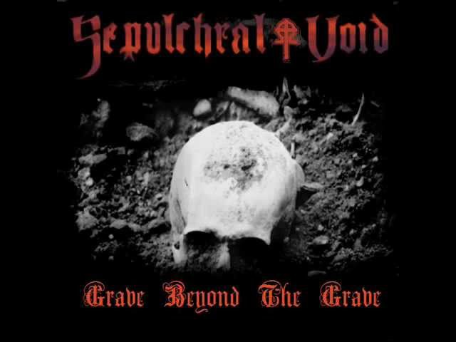 DOOM METAL - Sepulchral Void - Grave Beyond The Grave - FULL ALBUM