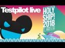 Testpilot aka deadmau5 at Holy Ship 2018 Full Set