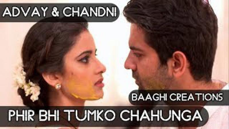 Phir Bhi Tumko Chaahunga - Advay and Chandni Romance   Iss Pyaar ko kya naam doon 3   Arijit Singh 