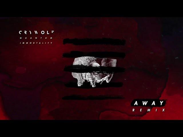 Crywolf - Quantum Immortality (AWAY Remix)