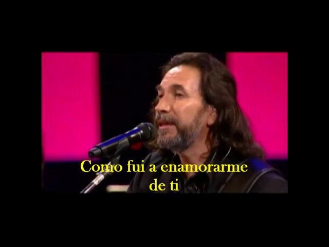 Marco Antonio Solis - Como fui a enamorarme de ti (letra)