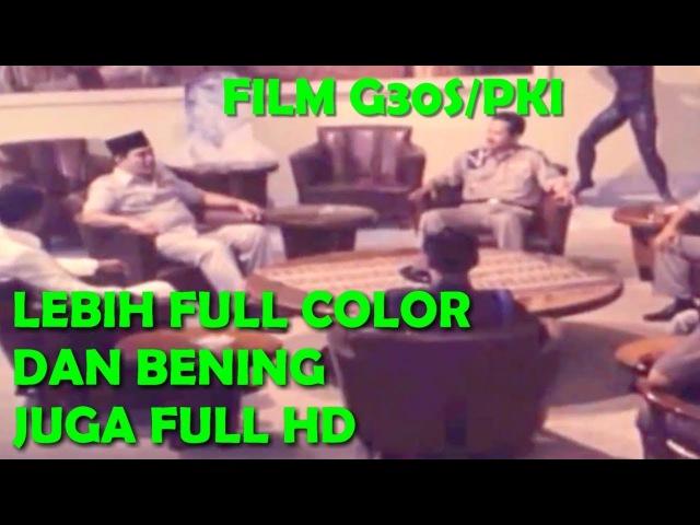 FILM G30S/PKI (HD) VERSI ASLI - Kwalitas Gambar BENING (Satu2nya di Youtube Kwalitas BAGUS)