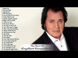 The Best Of Engelbert Humperdinck - Greatest Hits Full Album