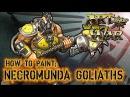 How to Paint Necromunda Goliaths
