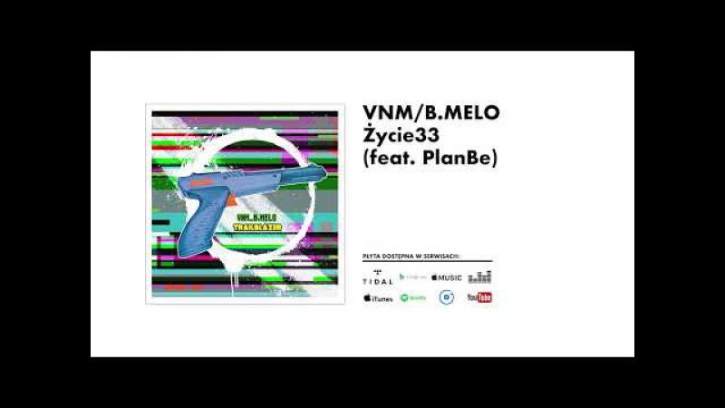 VNM/B.Melo - Życie33 (feat.PlanBe)