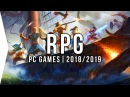 30 Upcoming PC RPG Games in 2018 2019 ► cRPG, jRPG, Action Role-playing!