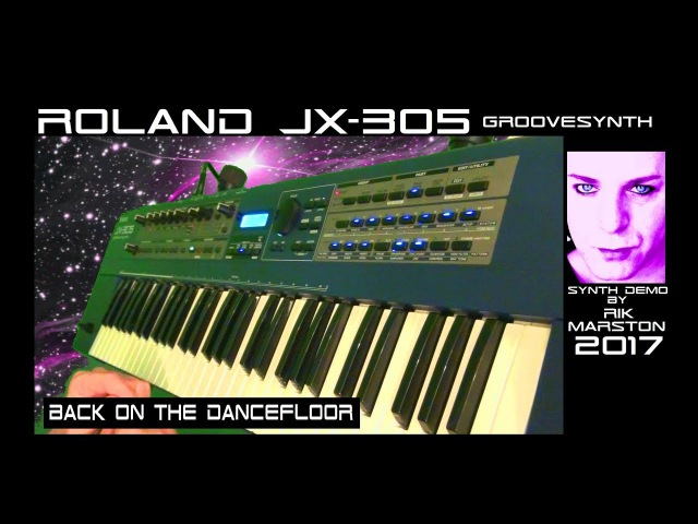 Roland JX-305 Back on the Dancefloor 2017 Groovesynth Synthesizer Rik Marston