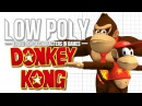 Donkey Kong - Low Poly feat. Shesez Beta64 - Episode 5