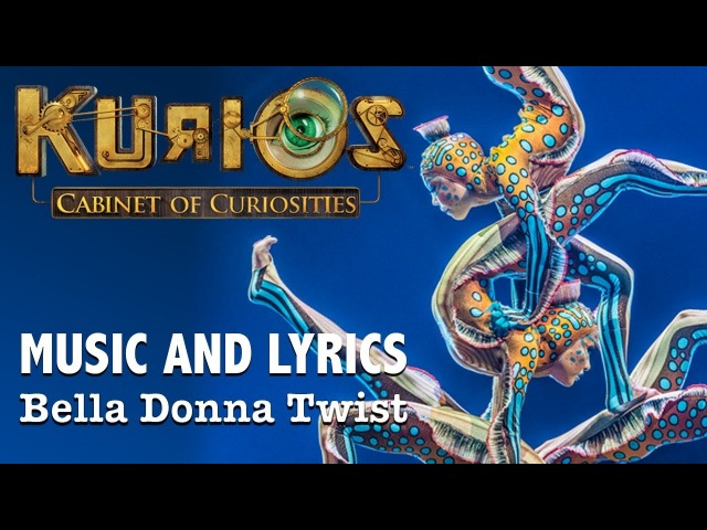 *NEW* KURIOS Music Lyrics | Bella Donna Twist | Cirque du Soleil
