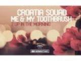 Croatia Squad &amp Me And My Toothbrush - S.L.E.D.G.E (Original Mix)
